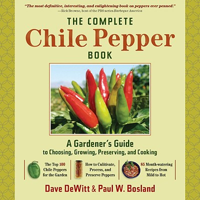 The Complete Chile Pepper Book By Dewitt, Dave/ Bosland, Paul W.